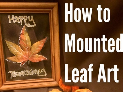 How To Mounted Leaf Art