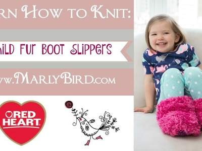 Learn How to Knit the Child Fur Boot Slippers in Red Heart Boutique Fur and Super Saver Yarn