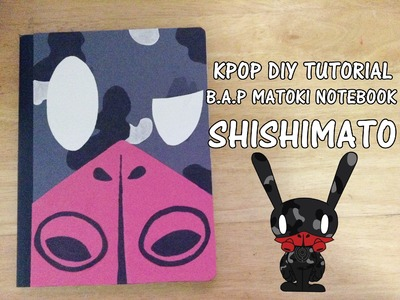 KPOP D.I.Y: B.A.P Matoki Notebook - Shishimato