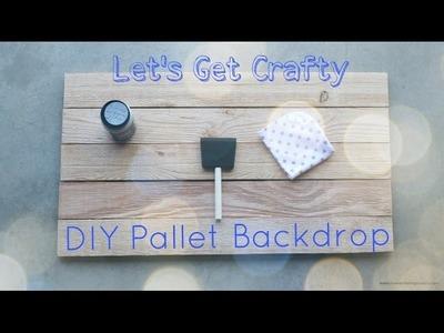 Let's Get Crafty || DIY Pallet Backdrop