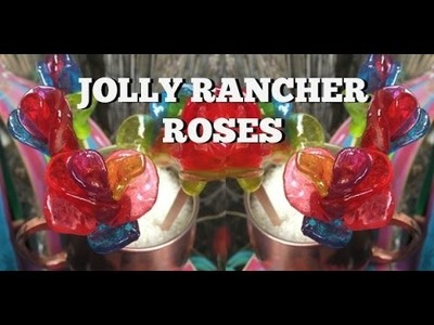 Cholo DIY: Hard Candy Roses || Jolly Rancher Craft