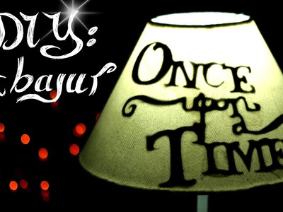 DIY: Abajur Once upon a Time | lampshade