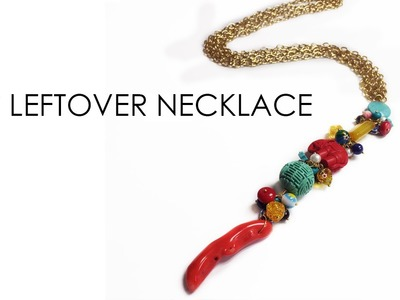 DIY Leftover Necklace - What to do with your leftover beads