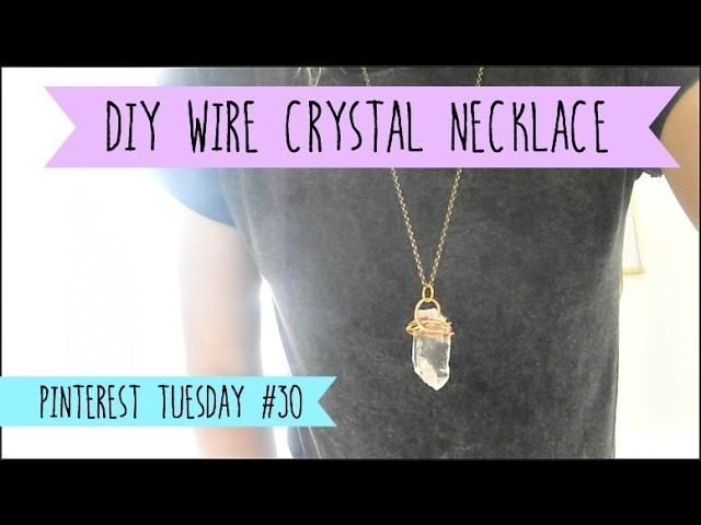 DIY wrapped Crystal Necklace - Pinterest Tuesday #30