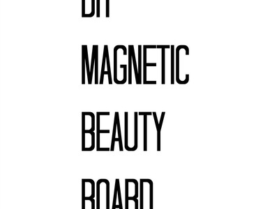 Magnetic Makeup Board | DIY