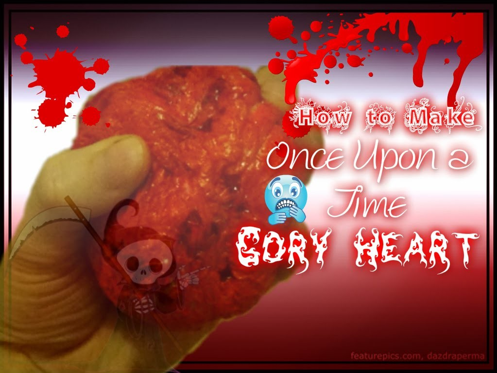 Once Upon a Time- DIY: Gory Heart
