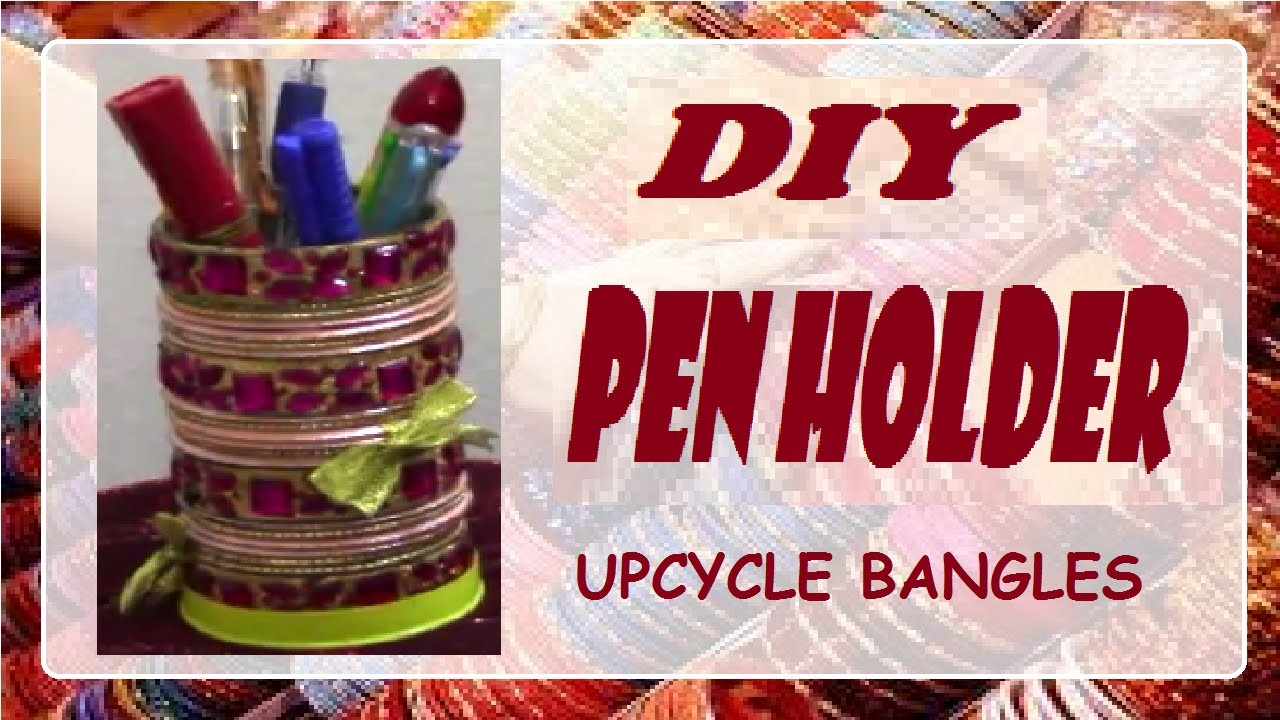 Quick DIY| Penholder| Upcycle Bangles
