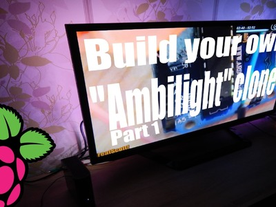"Build your own ""Ambilight"" clone with the Raspberry Pi (Part 1)"