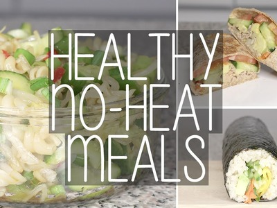 How to | 3 Easy No Heat Healthy Meals for School & Work