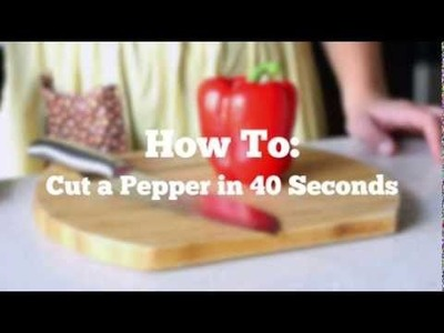 How To: Cut a Pepper in 40 Seconds