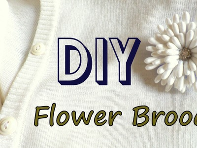 How to Make a Flower Brooch using Cotton Swabs.Buds   by Fluffy Hedgehog