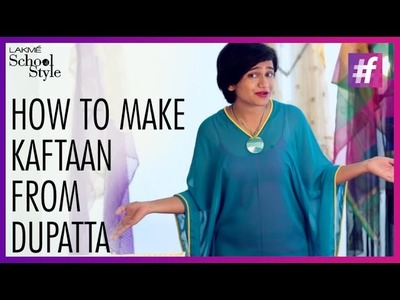 How To Make DIY Kaftan | #LakmeSchoolofStyle