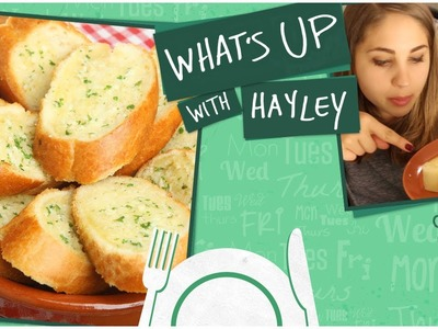 How To Make Homemade Garlic Bread - What's Up With Hayley