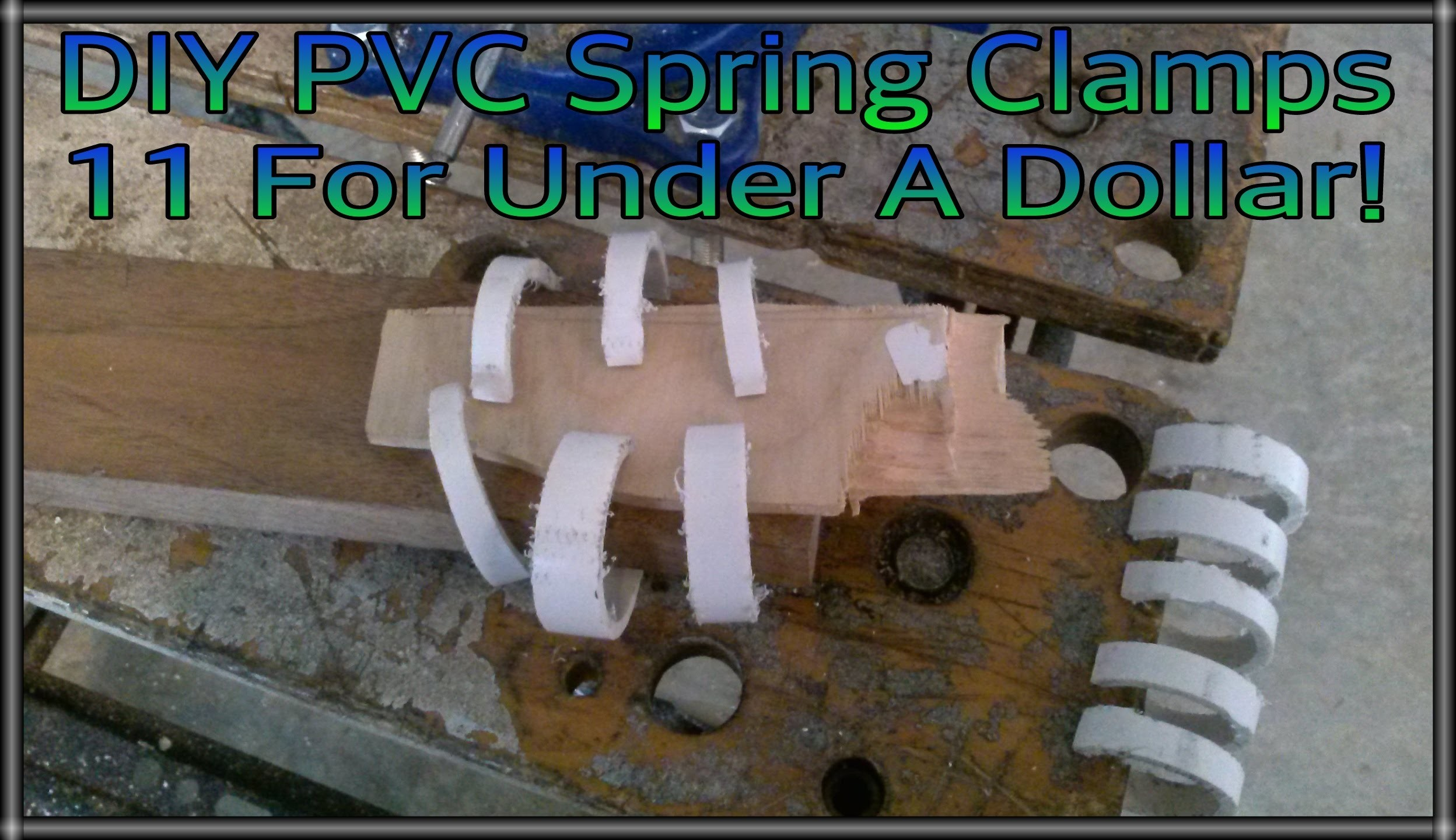 How To Make PVC Spring Clamps, Ridiculously Cheap And Easy!
