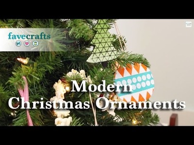 Modern Christmas Ornaments - How To Make Your Own