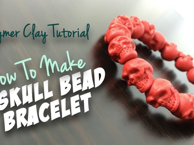 "Polymer Clay Tutorial ""How to make a Skull Bead Bracelet"""
