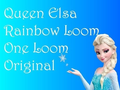Rainbow Loom Queen Elsa ONE LOOM
