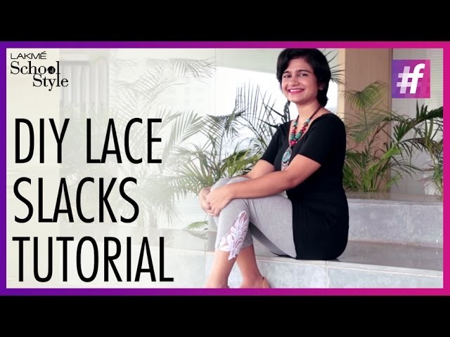 How To Make DIY Lace Slacks | #fame School Of Style