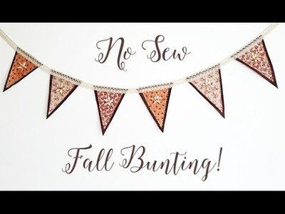 DIY: Easy No Sew Fall Bunting