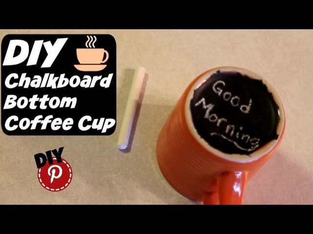 DIY Gift Idea - Chalkboard Bottom Coffee Cup
