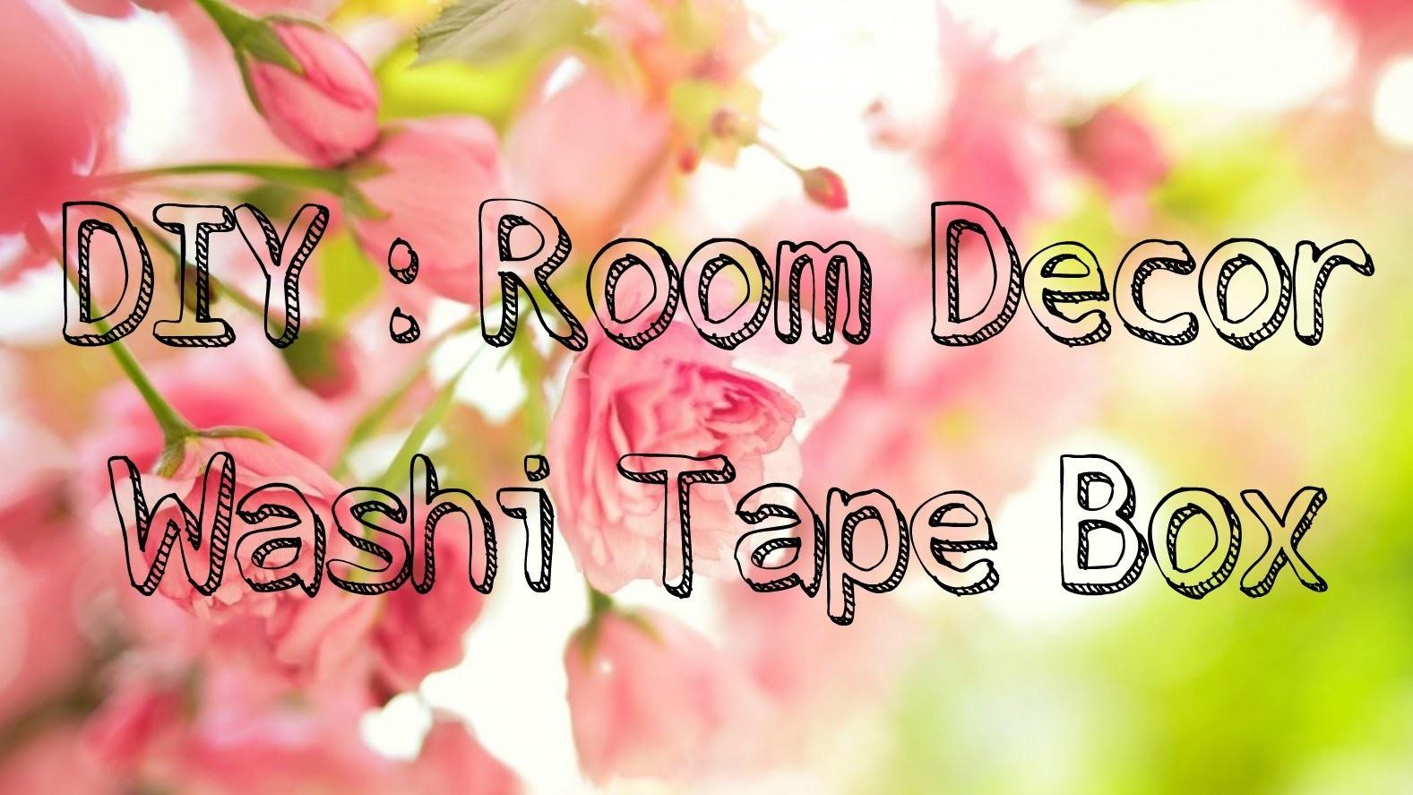 ☼DIY Room Decor  :Washi Tape Box ☼