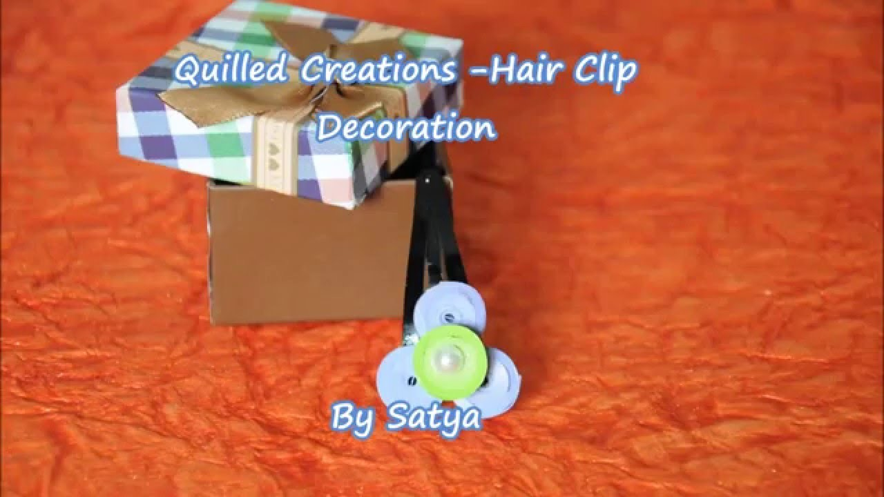 Quillled Hair Clip Decoration - DIY Quilling hair clip decoration easy ahnd simple way