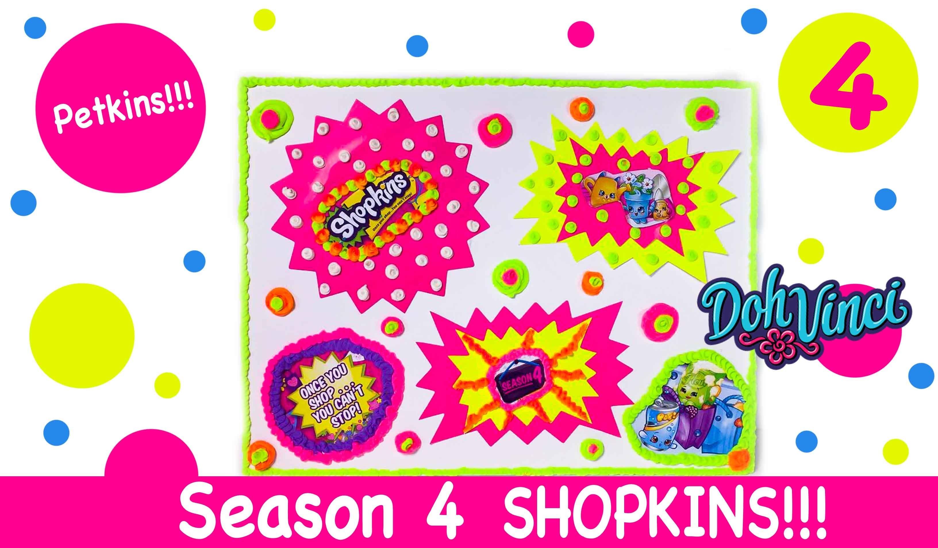 Shopkins Season 4 Unboxing - NEW Petkins  Plus DIY DohVinci Shopkins Poster - Play Doh Art Craft