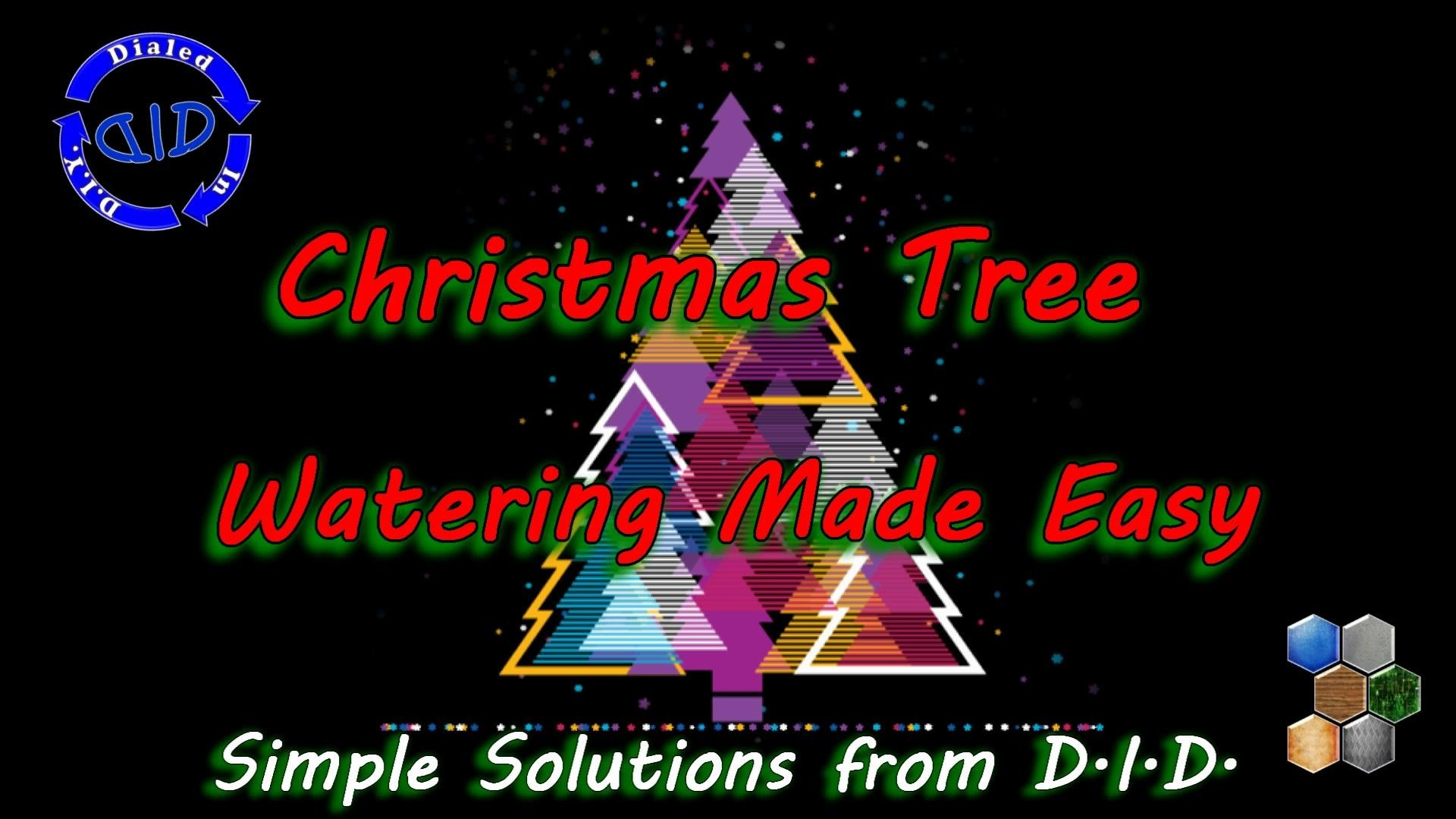Christmas Tree Watering Made Easy  - a DIY way