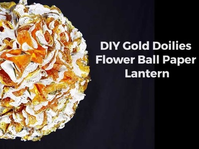 DIY Gold Doilies Flower Ball Paper Lantern