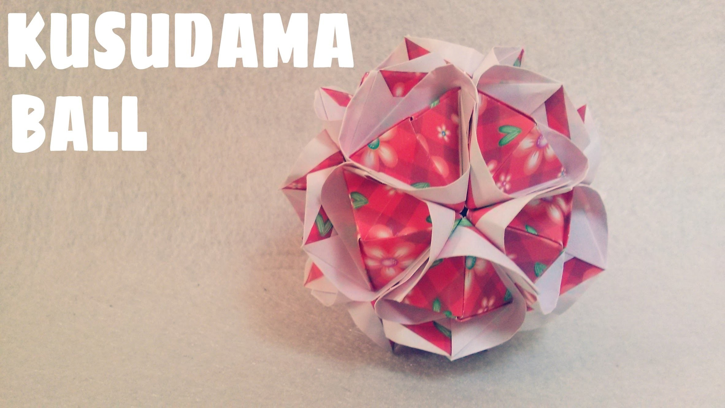 DIY - Origami Ball Instructions - Kusudama Ball