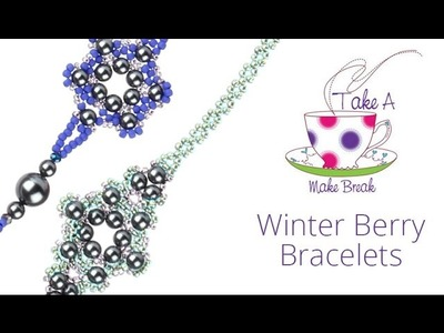 Winter Berry Bracelets | Take a Make Break with Sarah Millsop