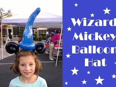 #3 Mickey Mouse Wizard Balloon Hat Tutorial