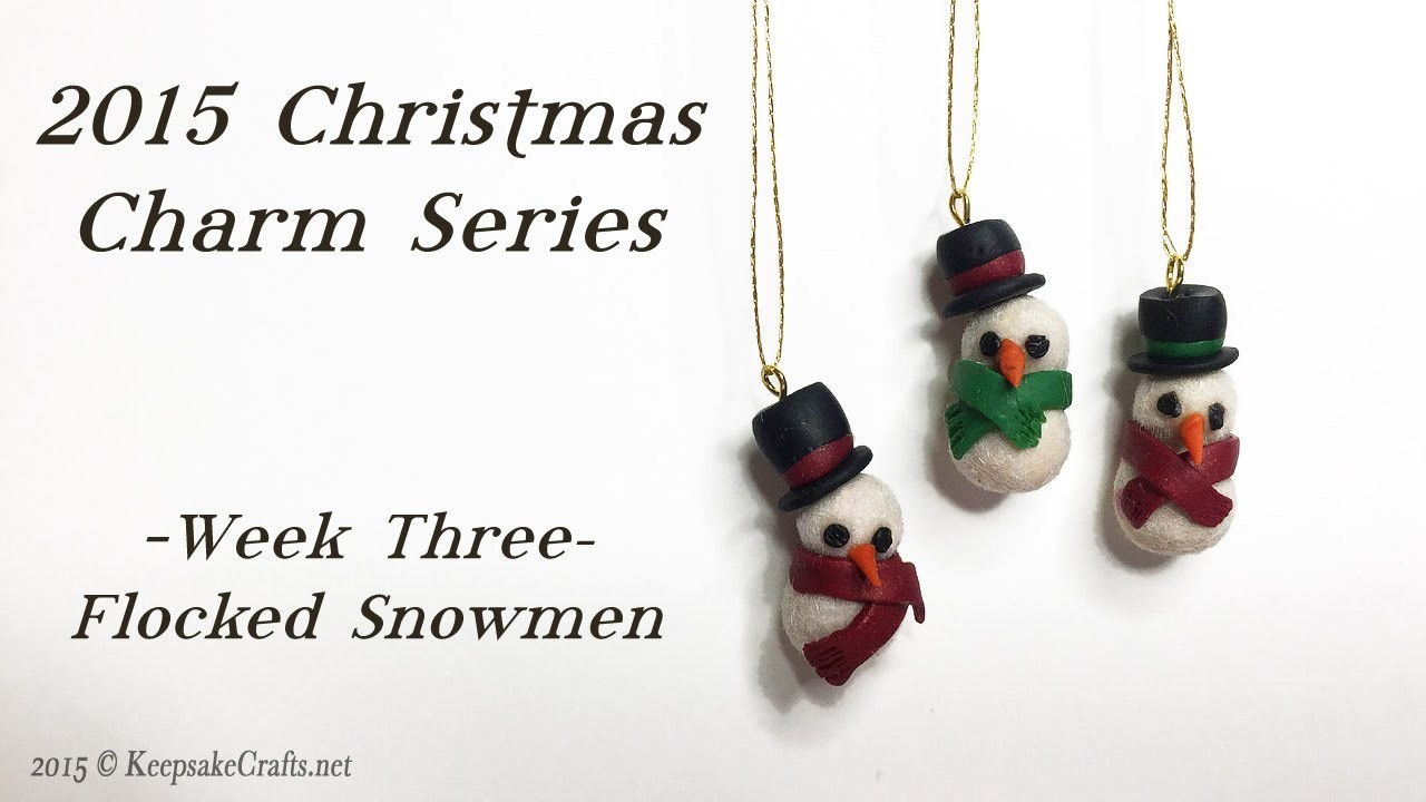 Flocked Snowmen-Christmas Charms Week 3-Polymer Clay Tutorial