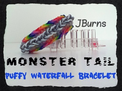 How to Loom Puffy Waterfall bracelet (Monster Tail tutorial)
