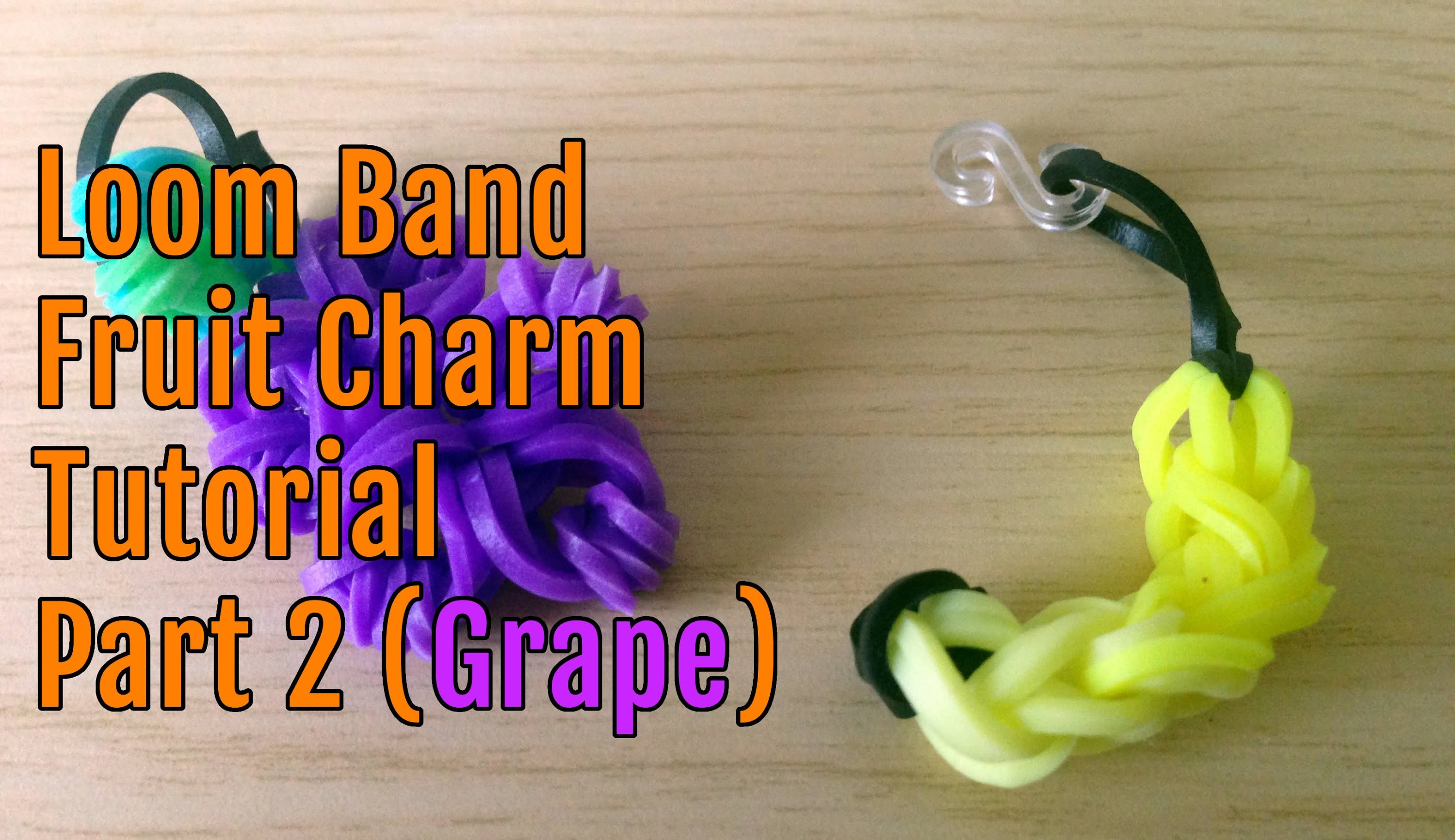 Making some loom band fruit charms tutorial (Part 2)