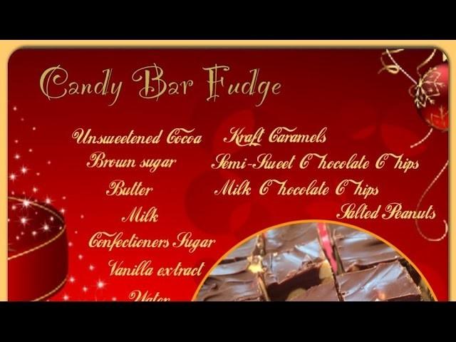 Christmas Homemade Candy Bar Fudge Candy Recipe Tutorial.How To