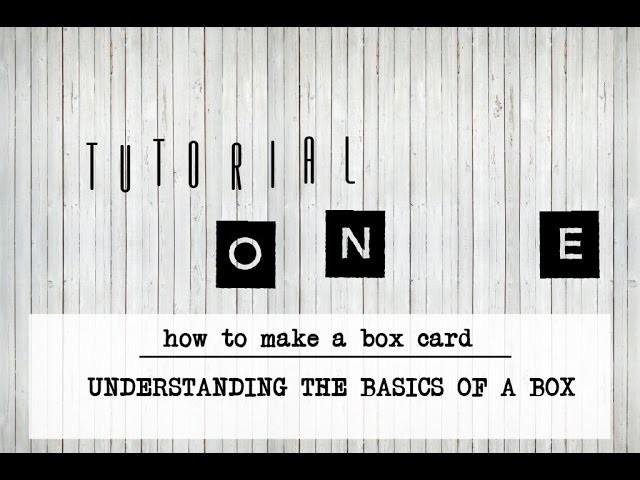 How to make a box card: Tutorial #1