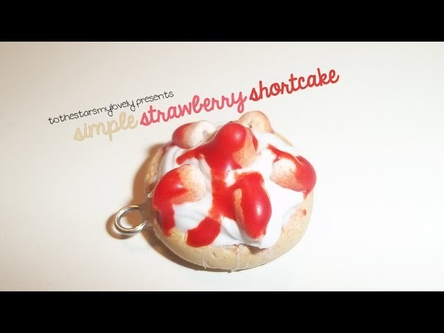 Strawberry Shortcake ~ Clay Tutorial