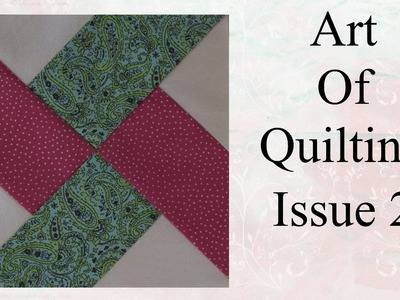 The art of quilting tutorial issue 2