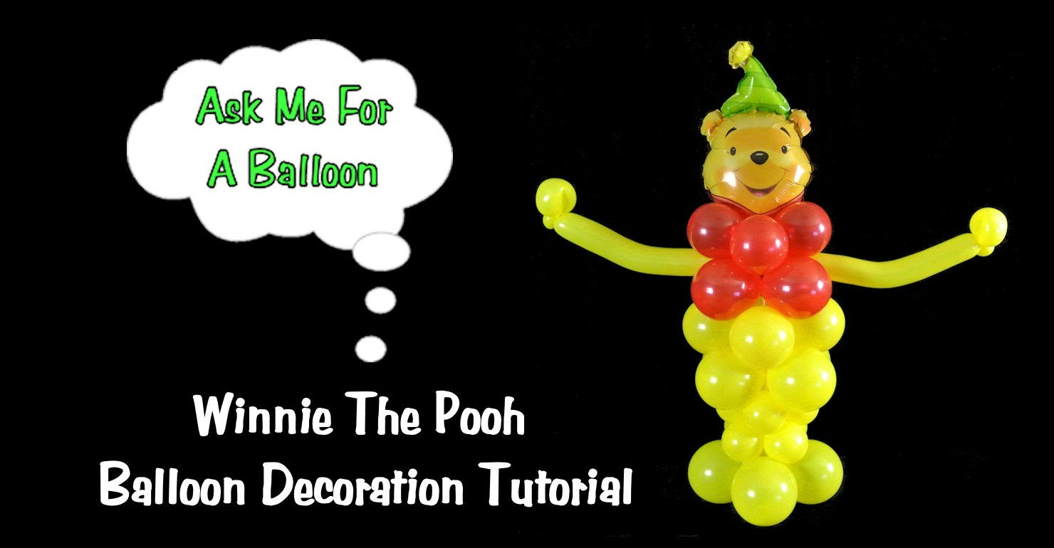 Winnie The Pooh Balloon Decoration Tutorial
