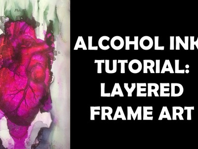 Alcohol Inks Tutorial: Layered Frame Art