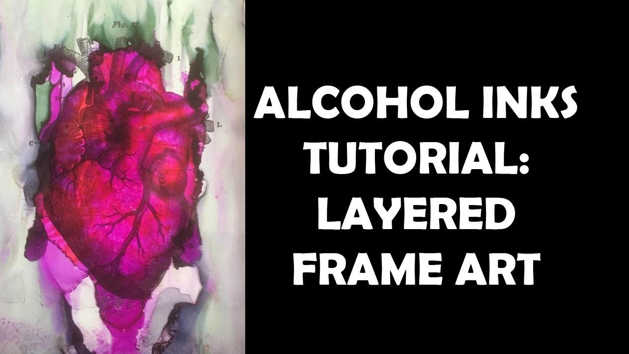 Alcohol Inks Tutorial: Layered Frame Art