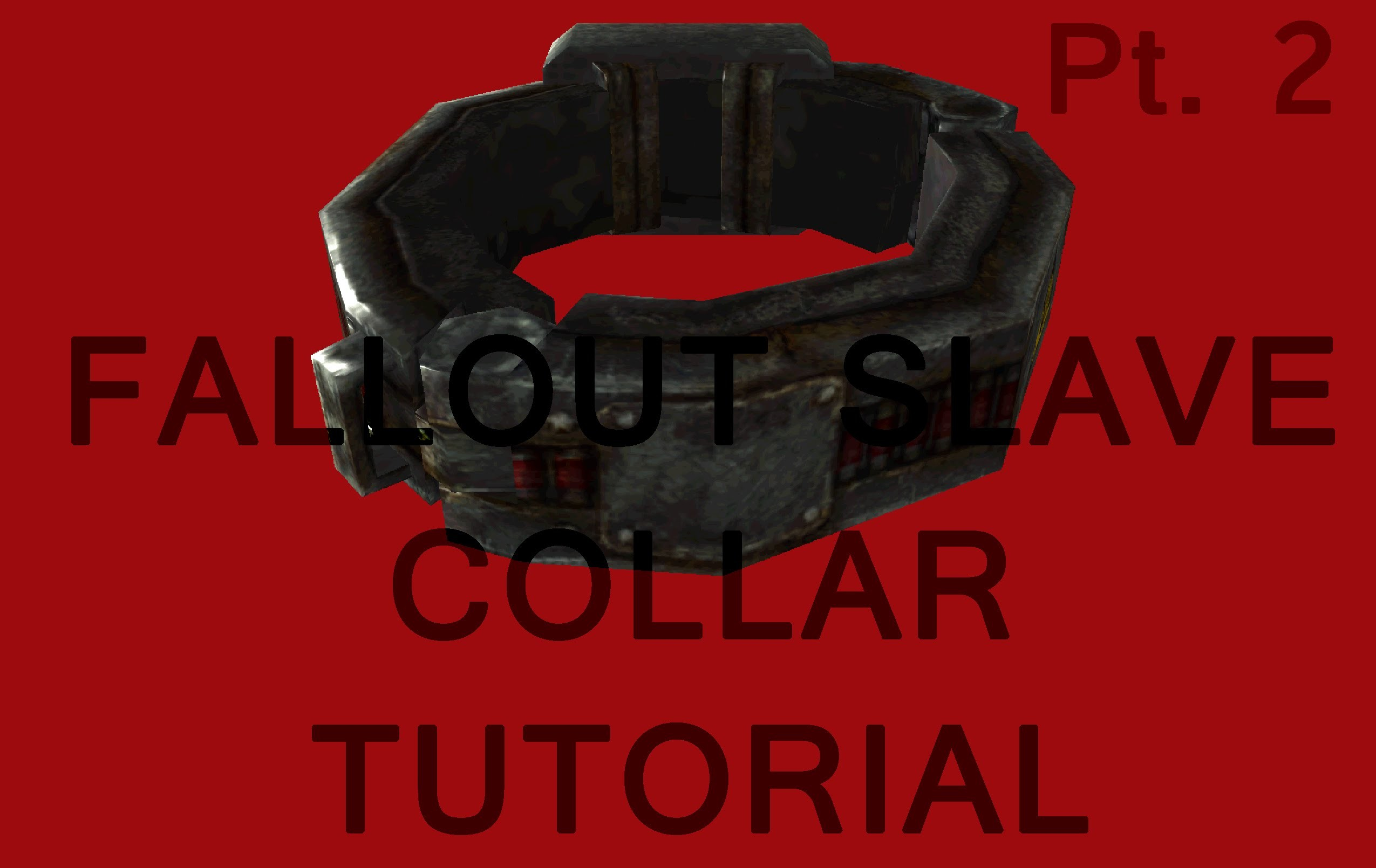 Fallout 3.NV Slave Collar Tutorial Pt. 2