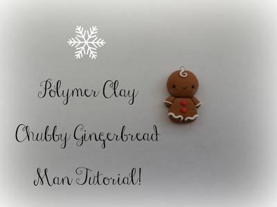 Polymer Clay Chubby Gingerbread Man Tutorial || Christmas Series