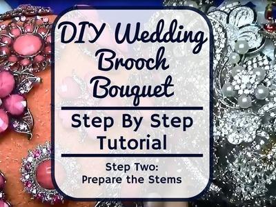 Step Two Prepare the Stems - Wedding Rhinestone Brooch Bouquet Tutorial