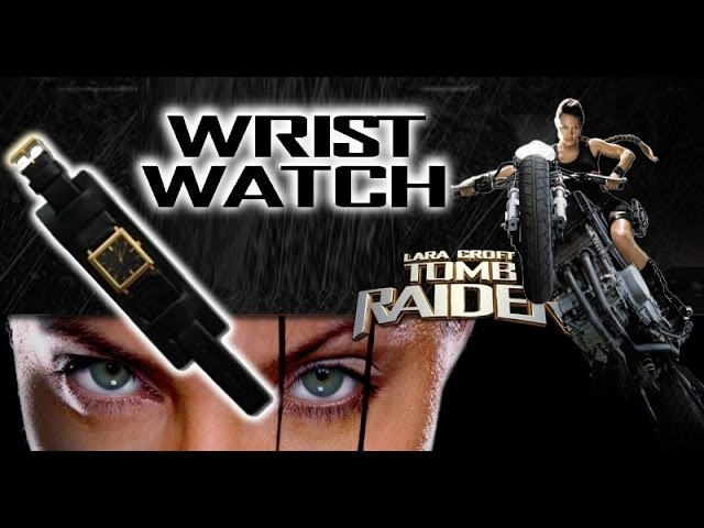The Tomb Raider Movie Watch Tutorial (how i made mine)