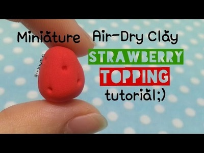 Whole Strawberry Topping Air-Dry Clay tutorial{clay||CraftyMints}
