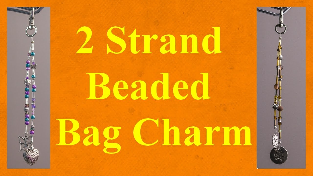 2 Strand bag charm tutorial jewellery