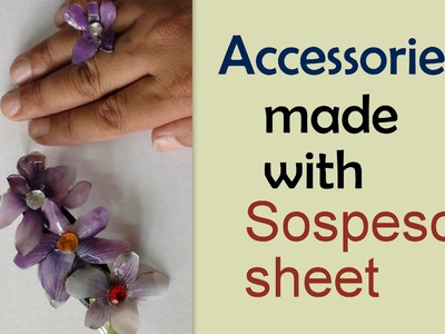 Accessories made with Sospeso sheet   tutorial