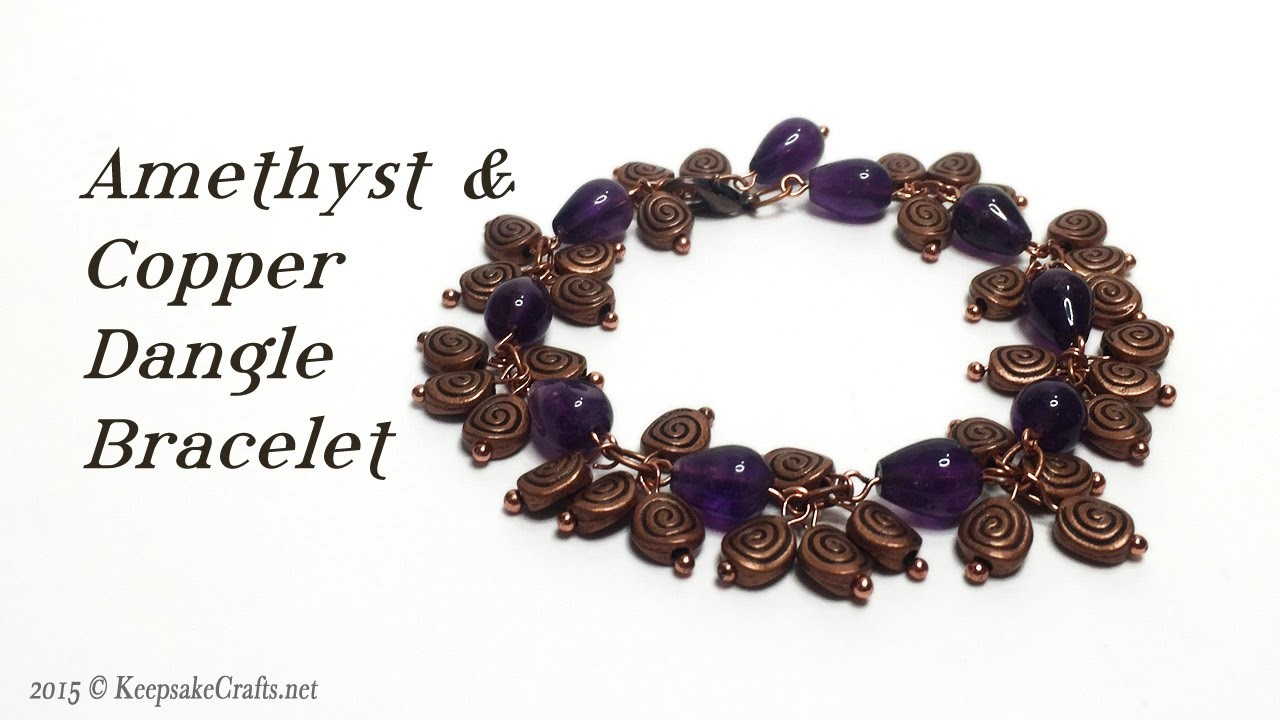 Amethyst & Copper Dangles Bracelet Tutorial